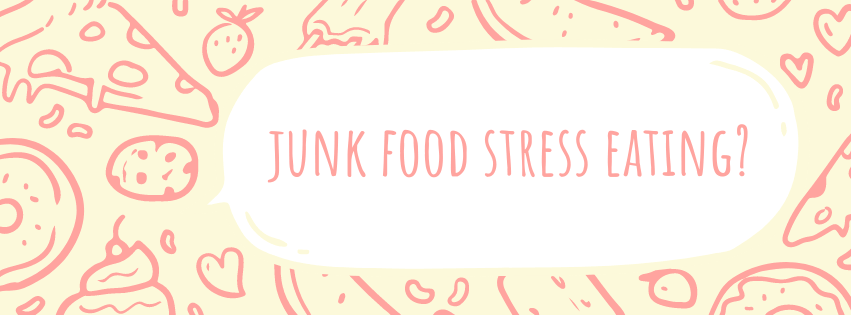 Junk Food Stress Eating??